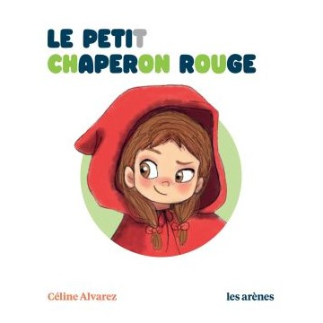 Le petit chaperon rouge - Céline Alvarez