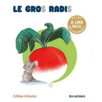 Le gros radis - Céline Alvarez